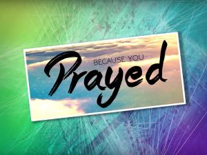 Because You Prayed