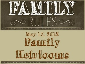 6 Family Heirlooms