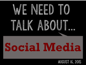 We Need to Talk 8 - About Social Media