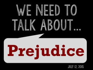 We Need to Talk 3 - About Prejudice