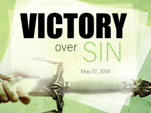 05-22-16 Victory over Sin