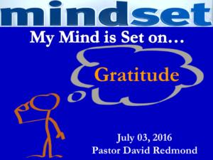 07-03-16 Mindset of Gratitude