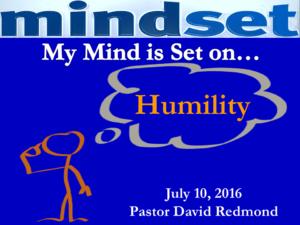 07-10-16 Mindset of Humility