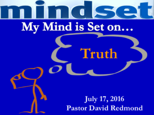 07-17-16 Mindset of Truth