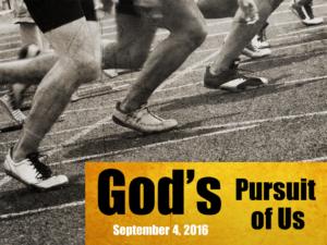 09-04-16-gods-pursuit-of-us