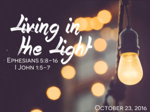 10-23-16-let-there-be-light-living-in-the-light